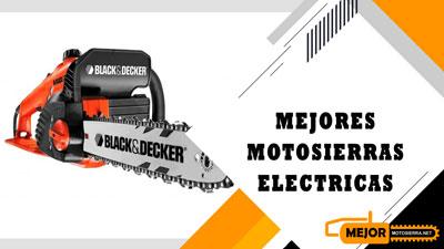 Las 7 Mejores Motosierras Eléctricas